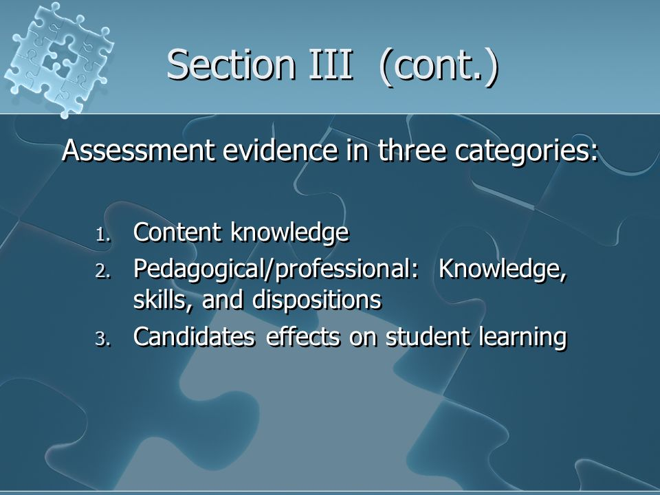 Section III (cont.) Assessment evidence in three categories: