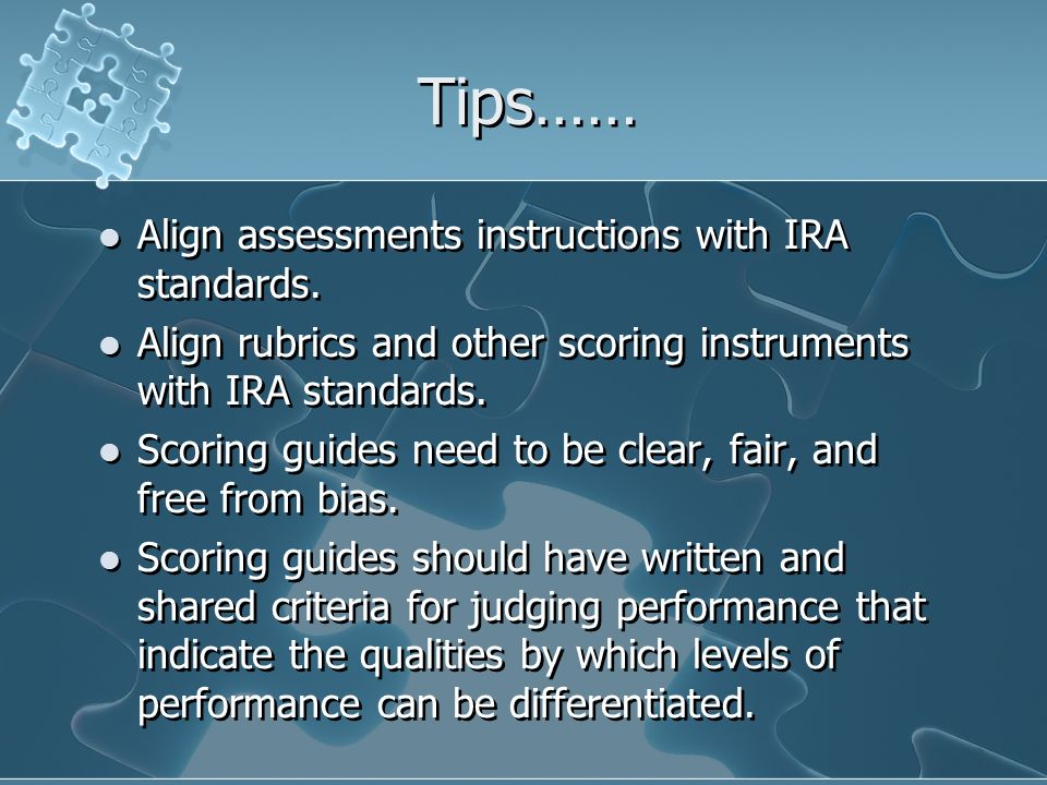 Tips…… Align assessments instructions with IRA standards.
