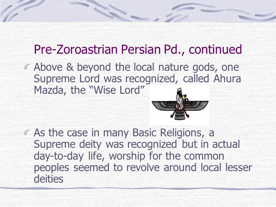 Pre-Zoroastrian Persian Pd., continued