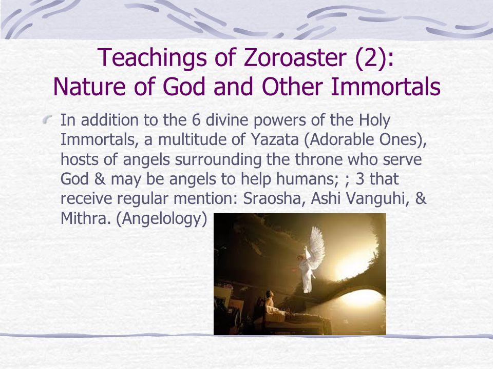 Teachings of Zoroaster (2): Nature of God and Other Immortals
