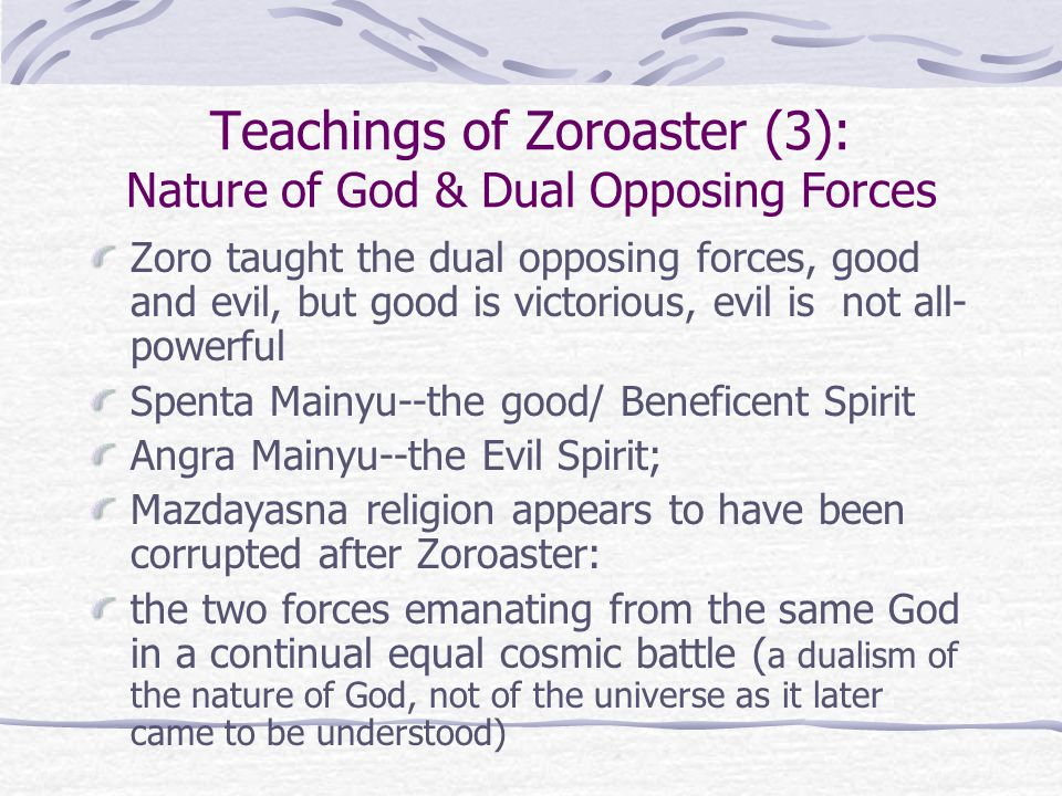 Teachings of Zoroaster (3): Nature of God & Dual Opposing Forces