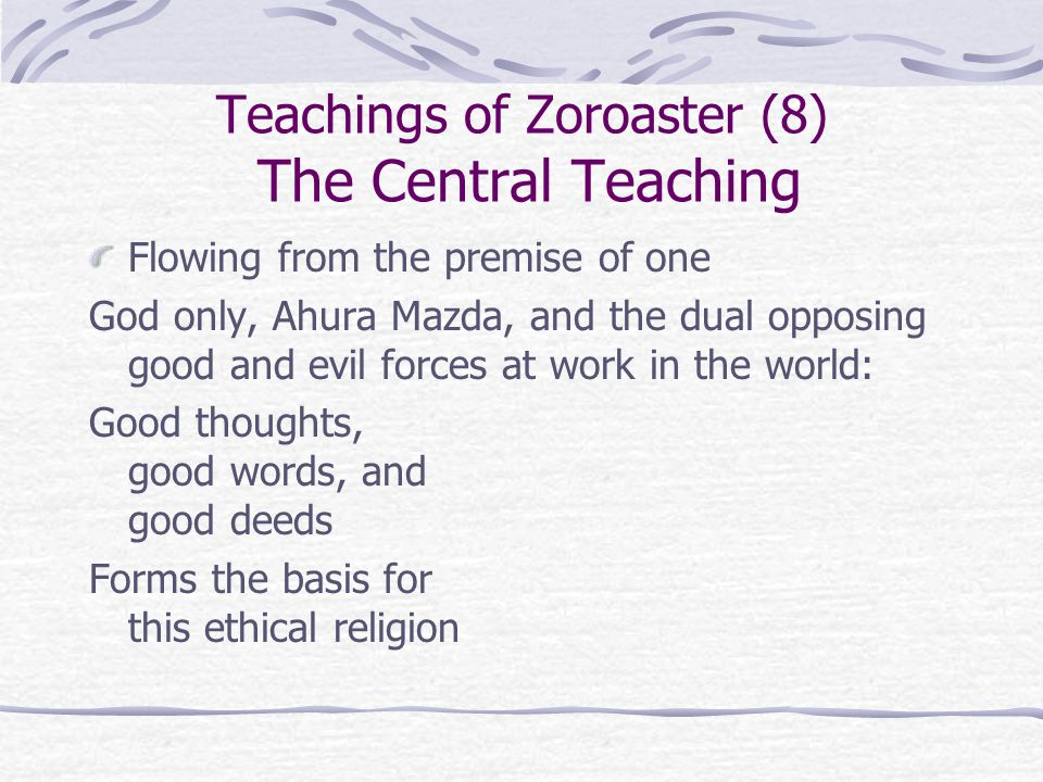 Teachings of Zoroaster (8) The Central Teaching