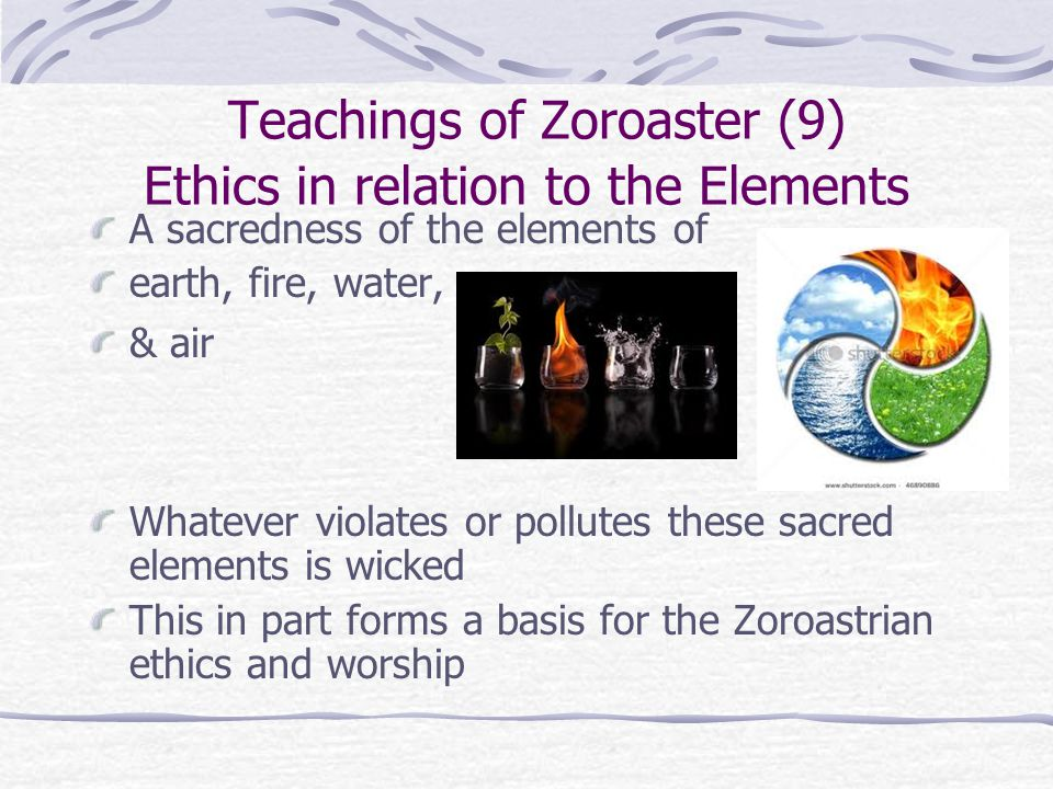 Teachings of Zoroaster (9) Ethics in relation to the Elements