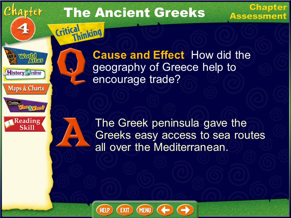 The Ancient Greeks Cause and Effect How did the geography of Greece help to encourage trade