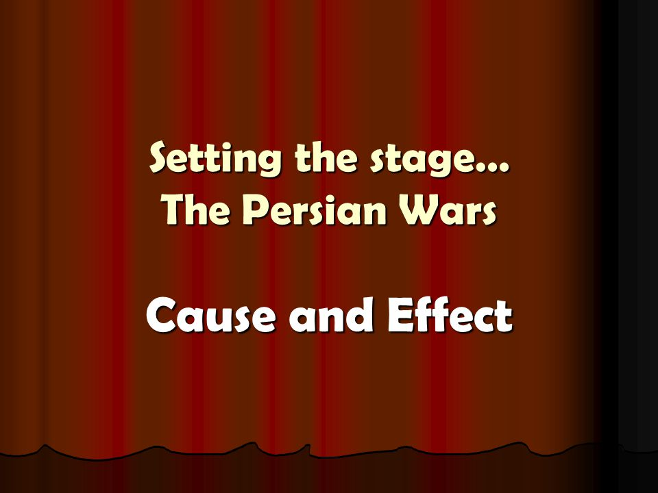 Setting the stage… The Persian Wars