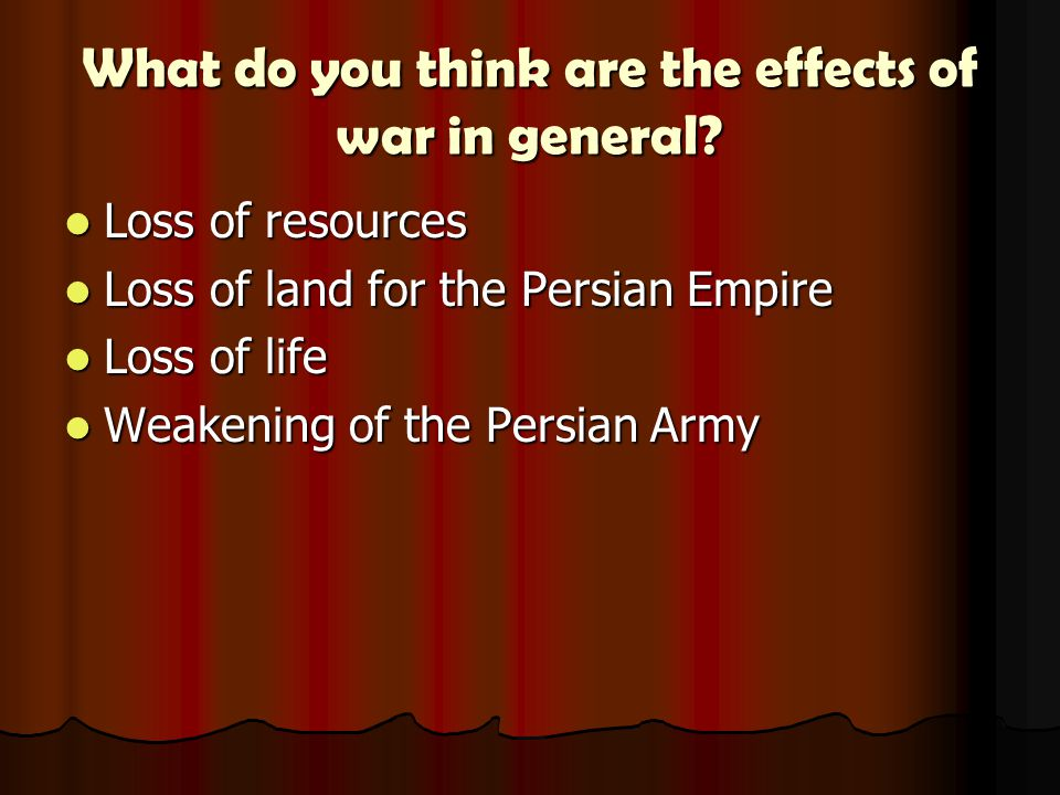 What do you think are the effects of war in general