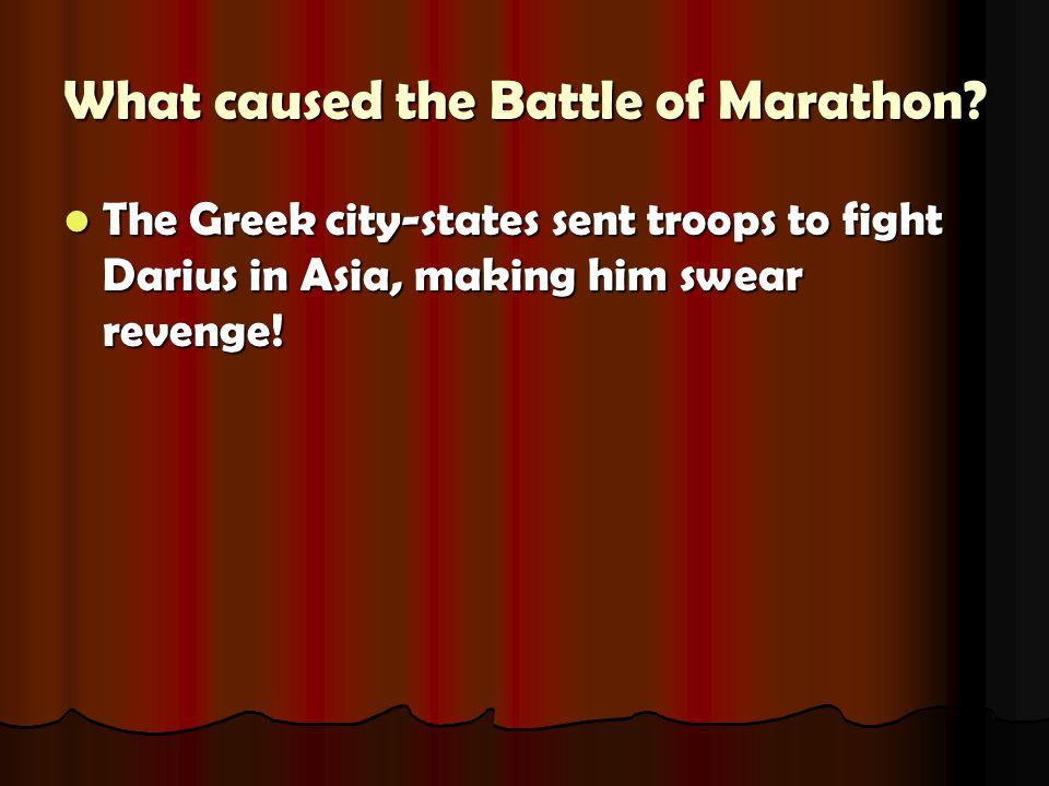 What caused the Battle of Marathon