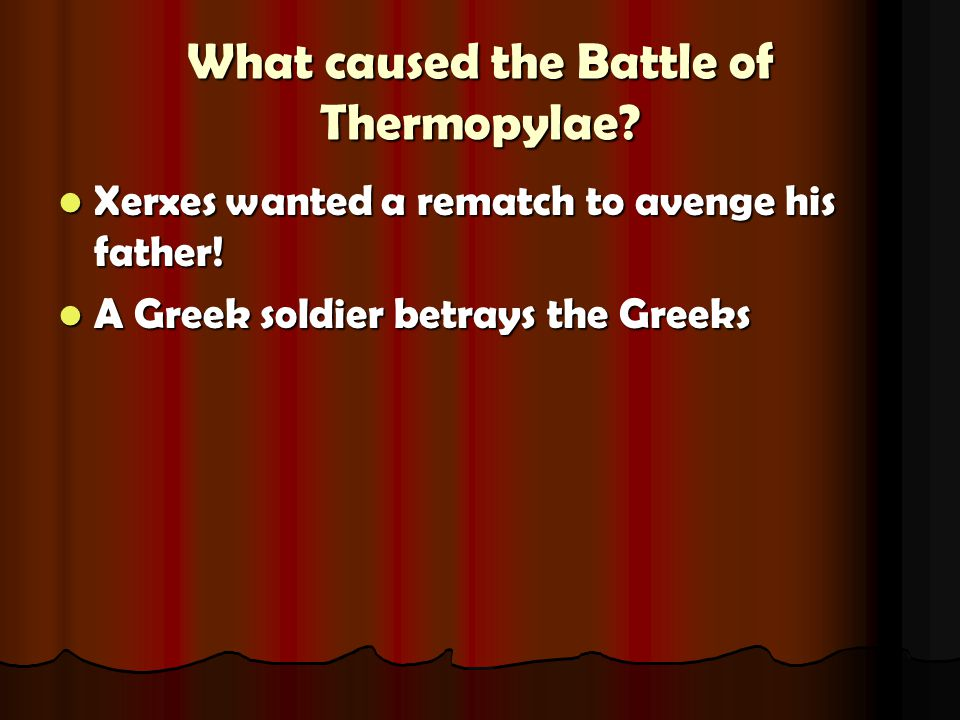 What caused the Battle of Thermopylae