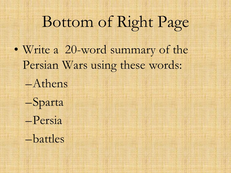 Bottom of Right Page Write a 20-word summary of the Persian Wars using these words: Athens. Sparta.