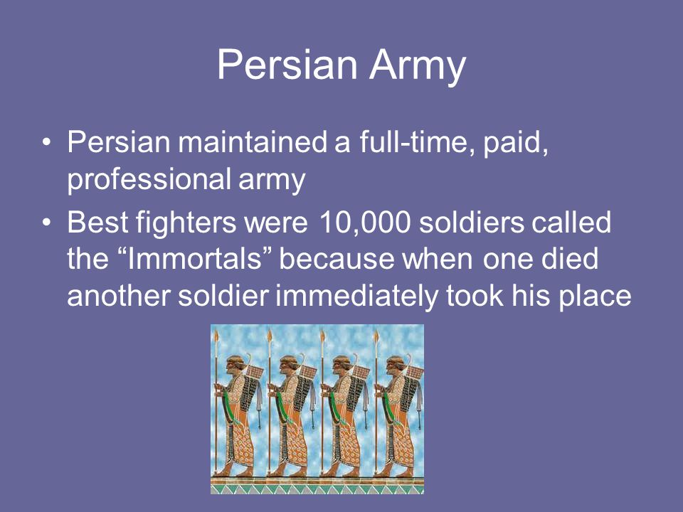 Persian Army Persian maintained a full-time, paid, professional army