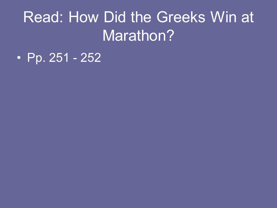 Read: How Did the Greeks Win at Marathon