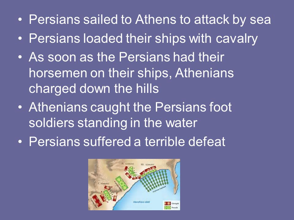 Persians sailed to Athens to attack by sea
