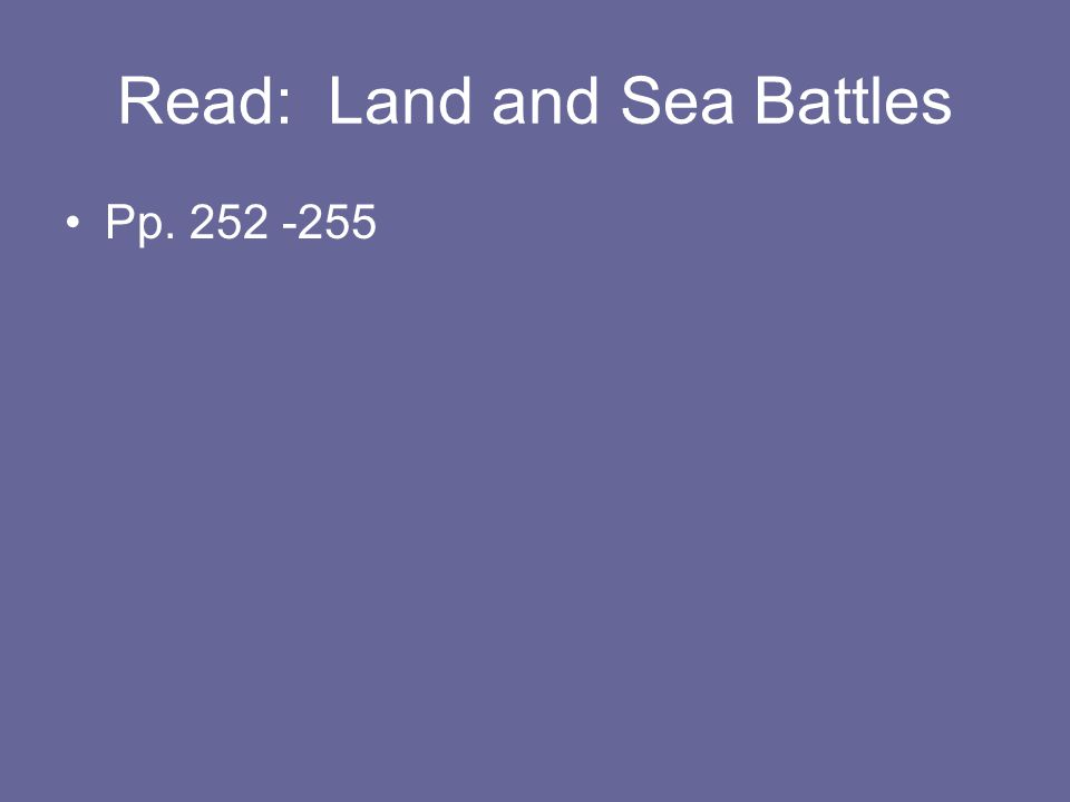 Read: Land and Sea Battles