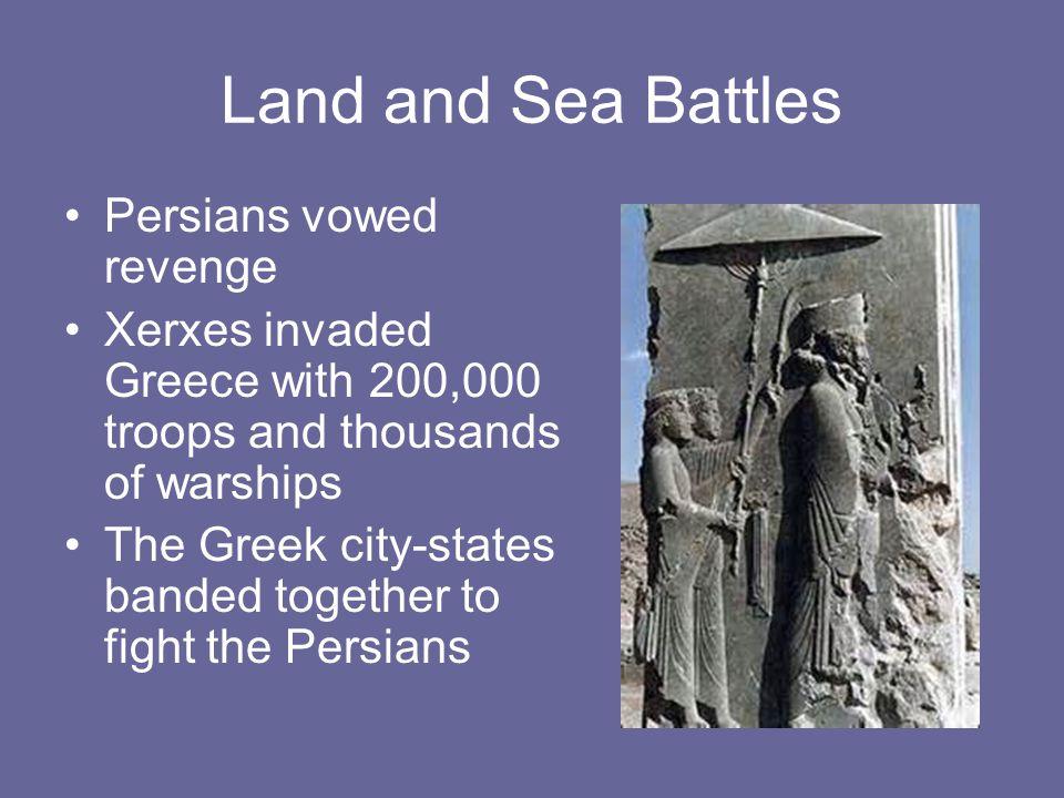 Land and Sea Battles Persians vowed revenge