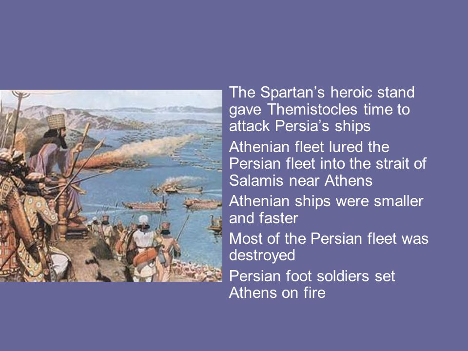 The Spartan's heroic stand gave Themistocles time to attack Persia's ships