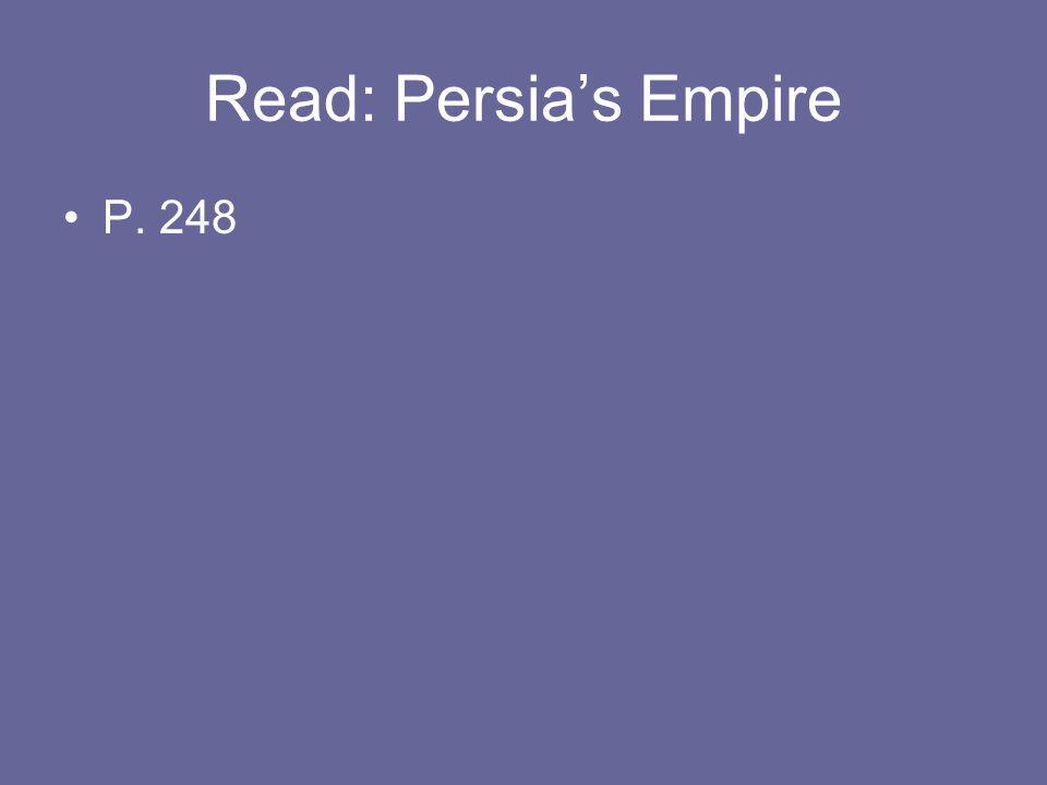 Read: Persia's Empire P. 248