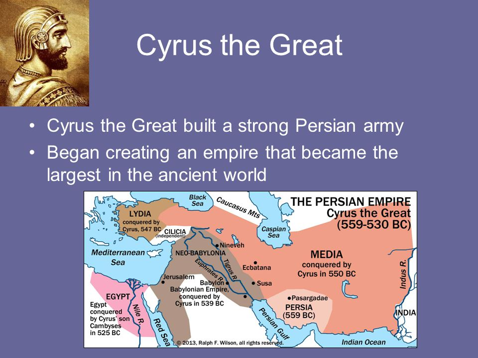 Cyrus the Great Cyrus the Great built a strong Persian army