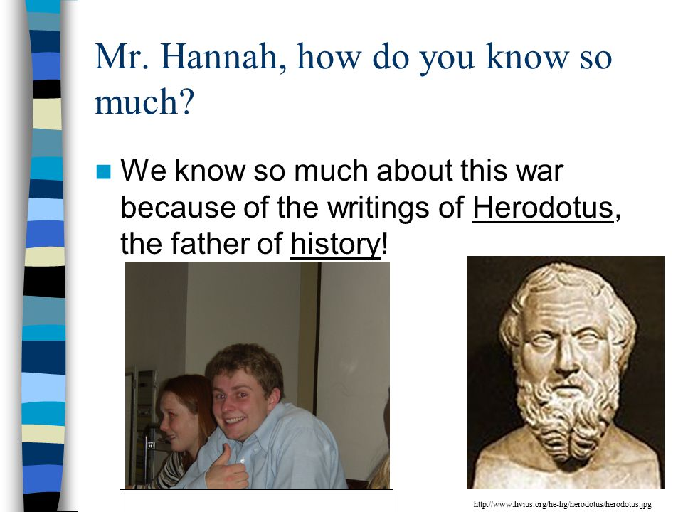 Mr. Hannah, how do you know so much