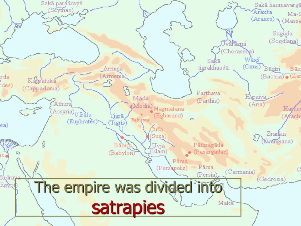 The empire was divided into satrapies