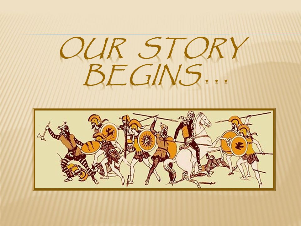 Our story begins . . .