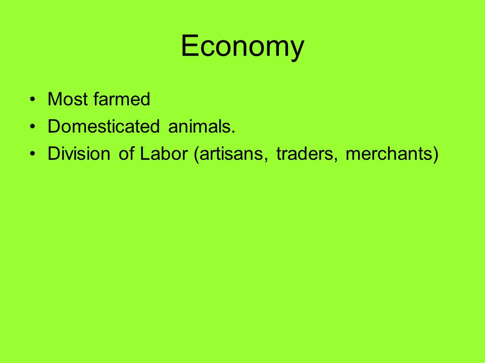 Economy Most farmed Domesticated animals.