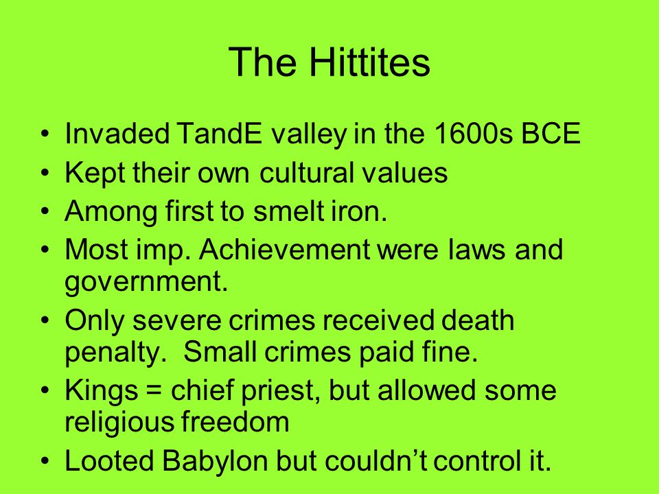 The Hittites Invaded TandE valley in the 1600s BCE