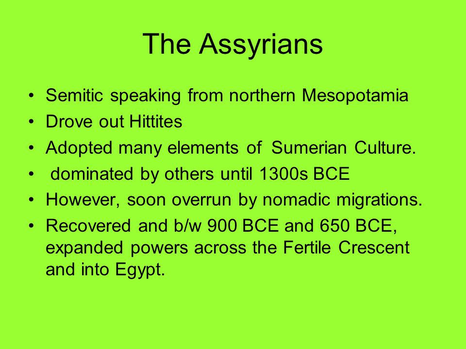 The Assyrians Semitic speaking from northern Mesopotamia