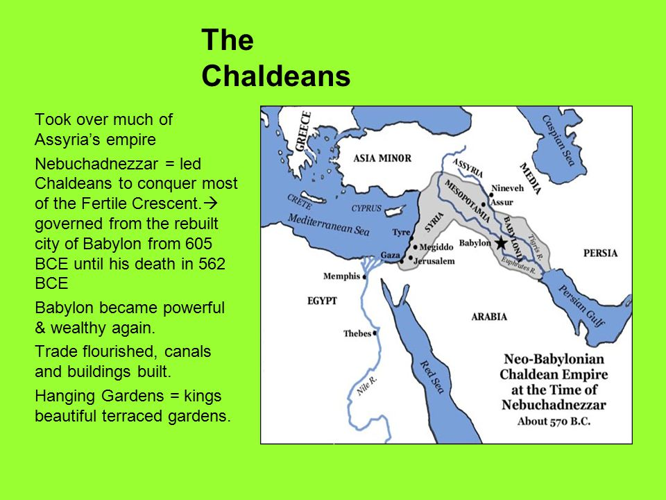 The Chaldeans Took over much of Assyria's empire