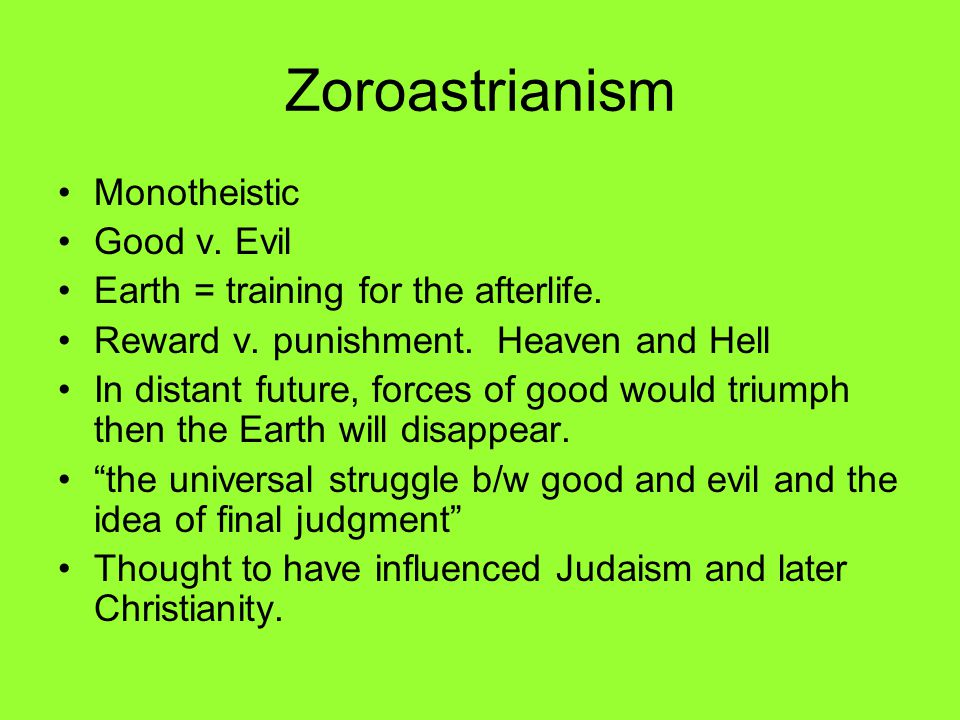 how did zoroastrianism influence judaism and christianity The jews greatly resisted the imposition of zoroastrianism charading as judaism christianity adopted however, the greek influence seems to be limited to.