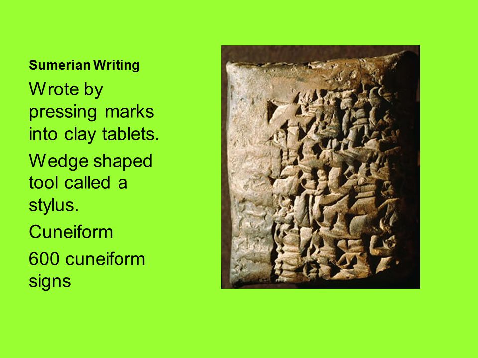 Wrote by pressing marks into clay tablets.