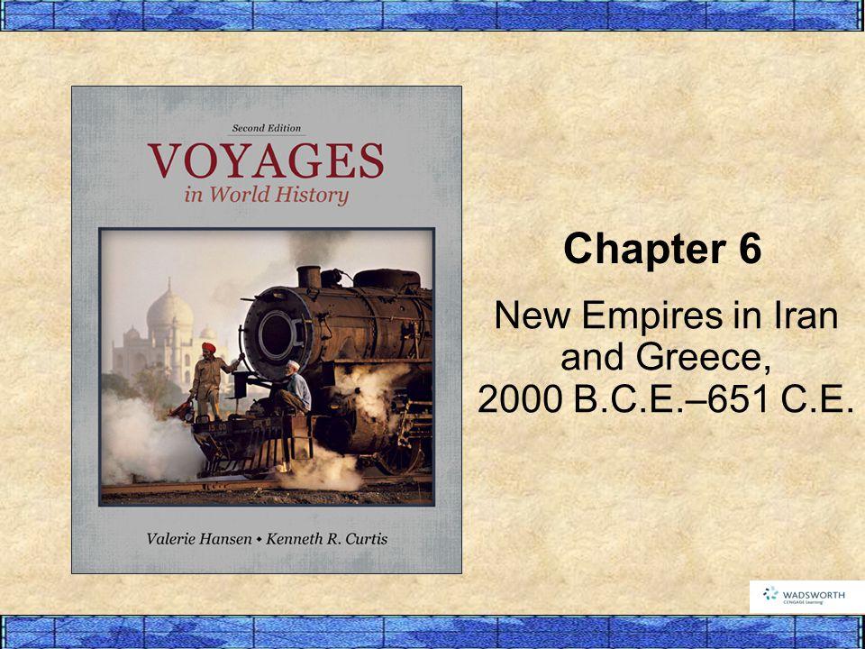 New Empires in Iran and Greece, 2000 B.C.E.–651 C.E.