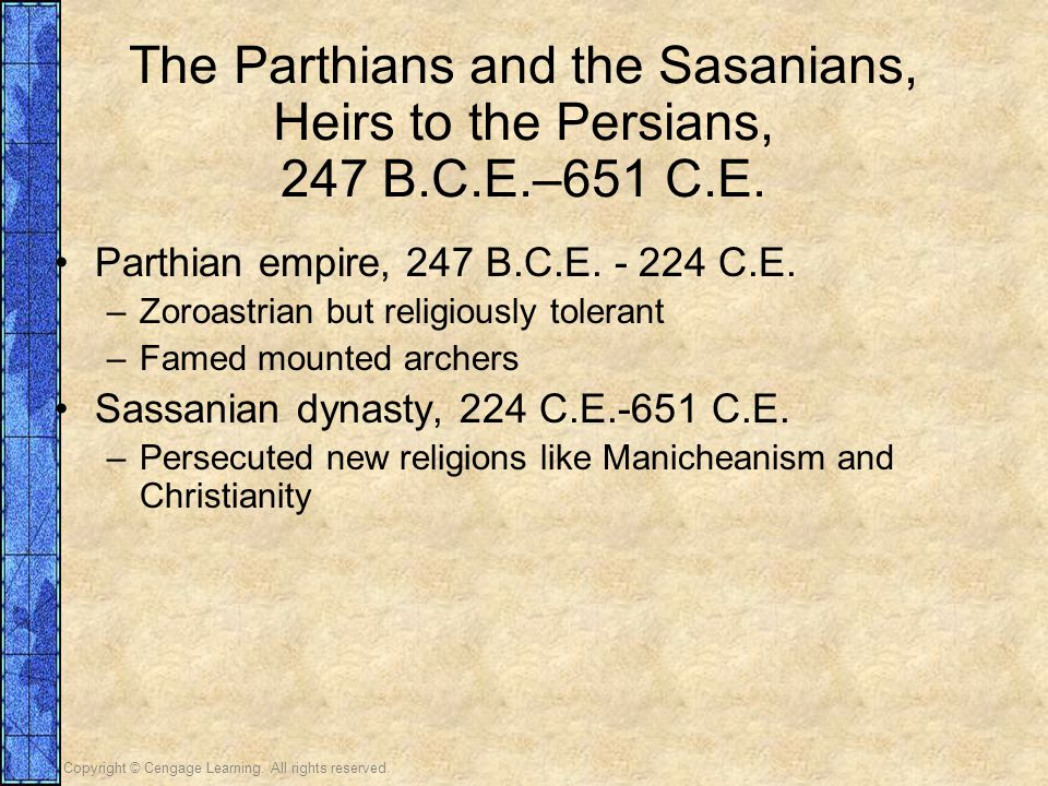 The Parthians and the Sasanians, Heirs to the Persians, 247 B. C. E