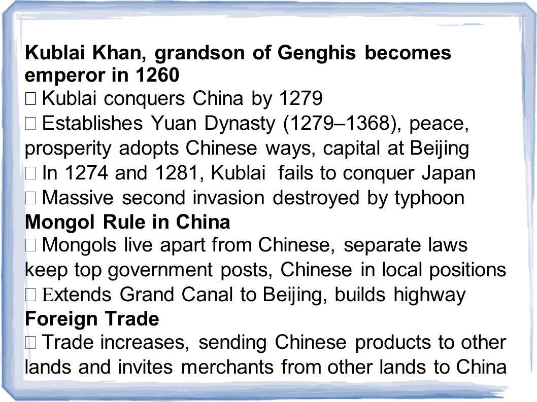 Kublai Khan, grandson of Genghis becomes emperor in 1260