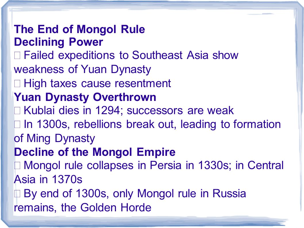 The End of Mongol Rule Declining Power. • Failed expeditions to Southeast Asia show weakness of Yuan Dynasty.