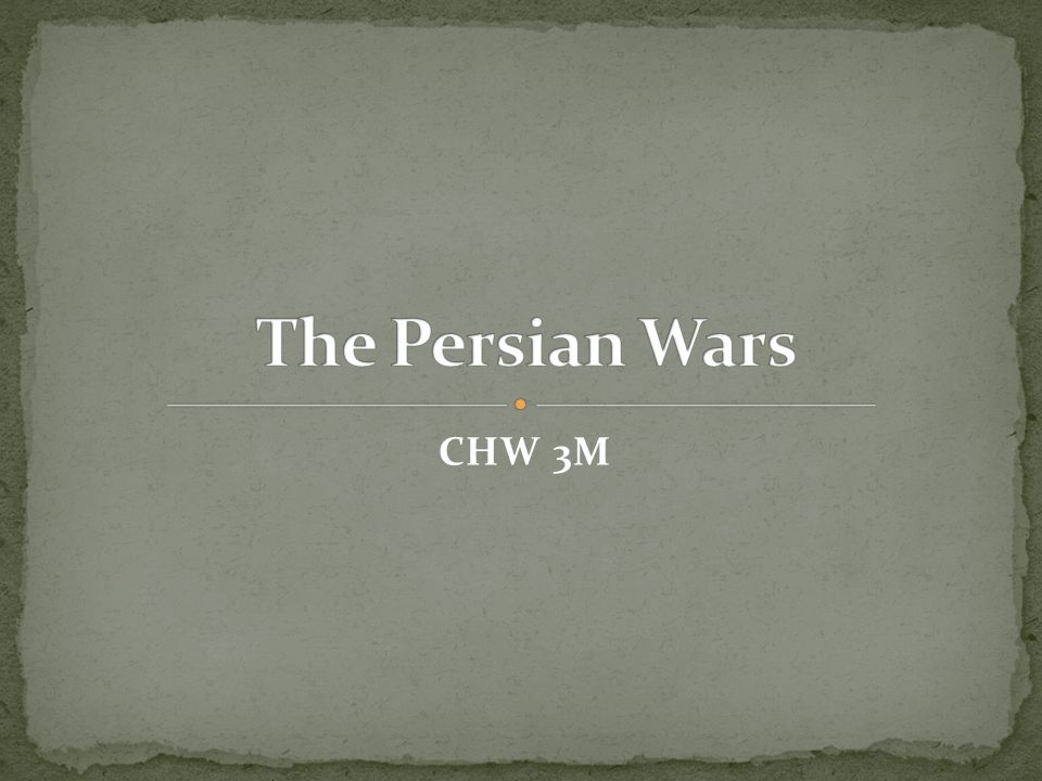 The Persian Wars CHW 3M