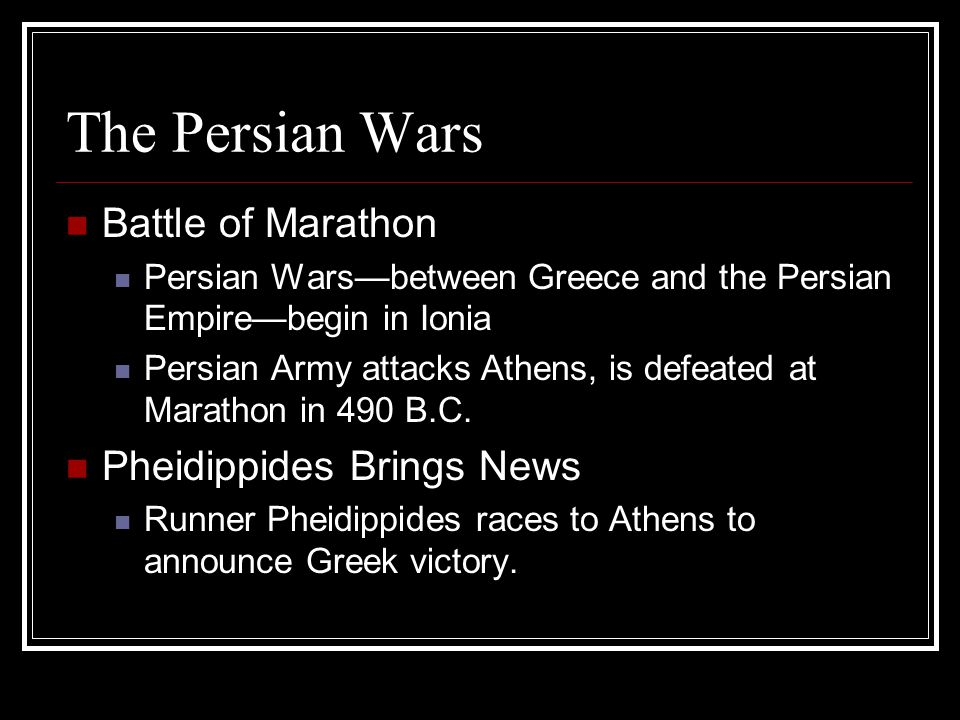 The Persian Wars Battle of Marathon Pheidippides Brings News