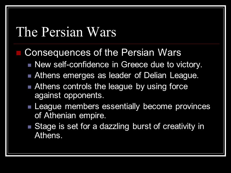 The Persian Wars Consequences of the Persian Wars
