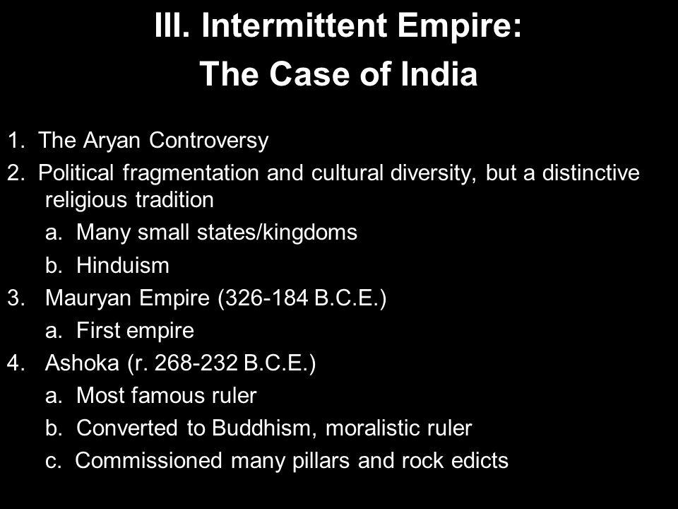 III. Intermittent Empire: