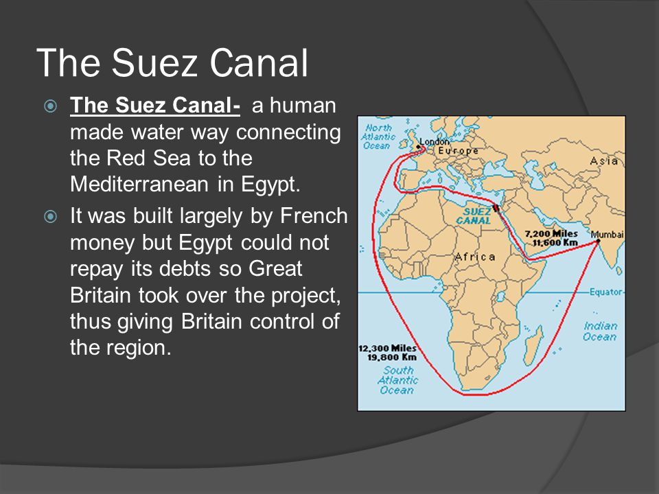 The Suez Canal The Suez Canal- a human made water way connecting the Red Sea to the Mediterranean in Egypt.
