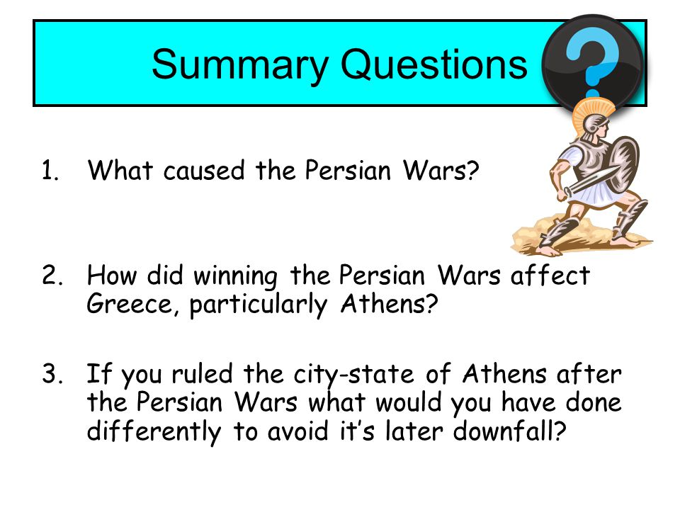 Summary Questions What caused the Persian Wars