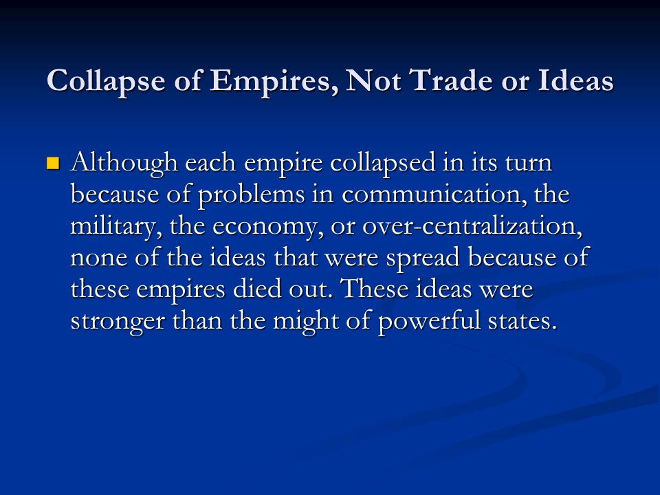 Collapse of Empires, Not Trade or Ideas