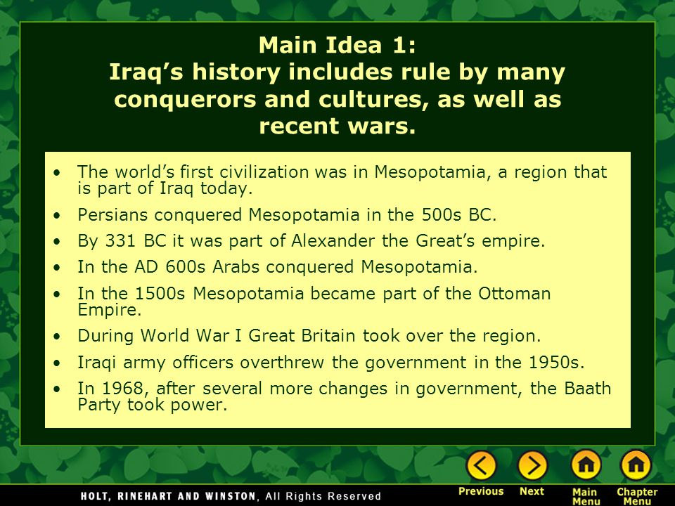 Main Idea 1: Iraq's history includes rule by many conquerors and cultures, as well as recent wars.
