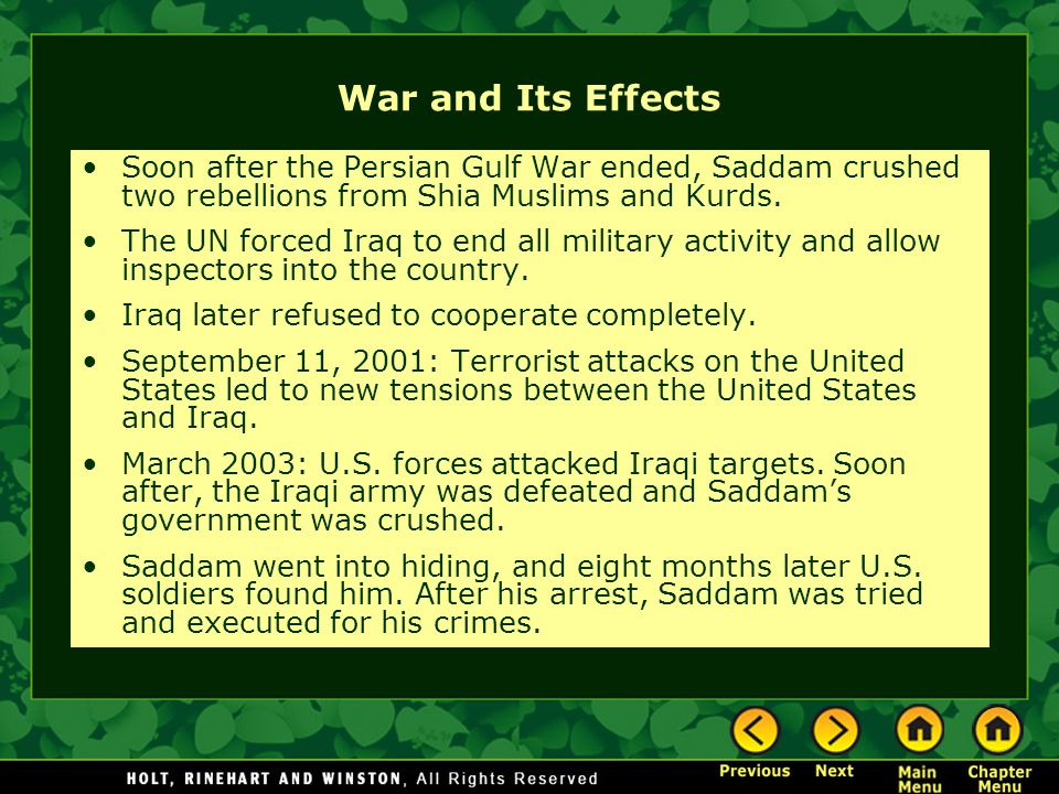 War and Its Effects Soon after the Persian Gulf War ended, Saddam crushed two rebellions from Shia Muslims and Kurds.