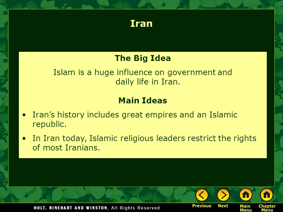 Islam is a huge influence on government and daily life in Iran.