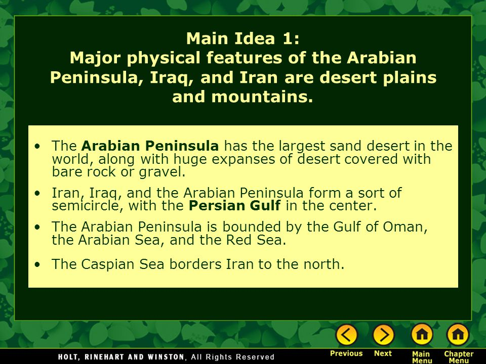 Main Idea 1: Major physical features of the Arabian Peninsula, Iraq, and Iran are desert plains and mountains.
