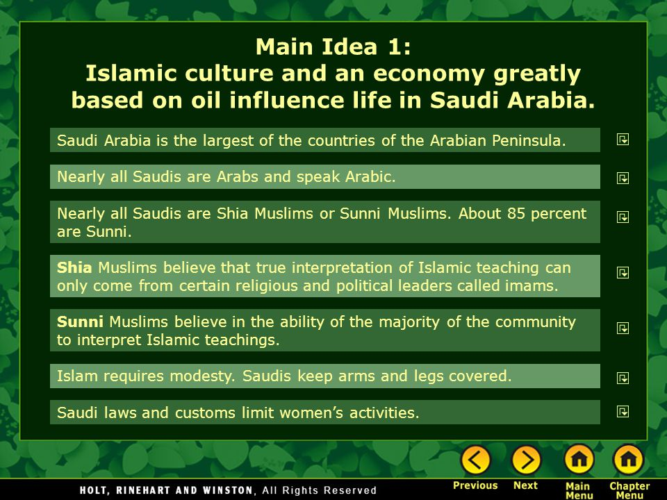 Main Idea 1: Islamic culture and an economy greatly based on oil influence life in Saudi Arabia.