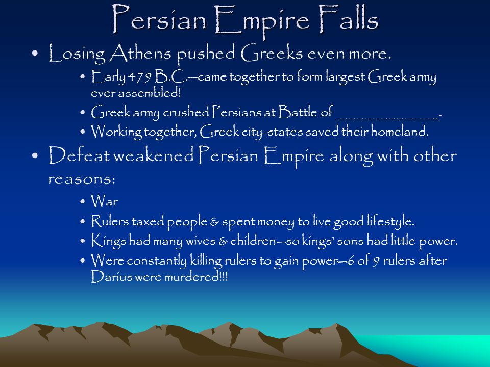 Persian Empire Falls Losing Athens pushed Greeks even more.