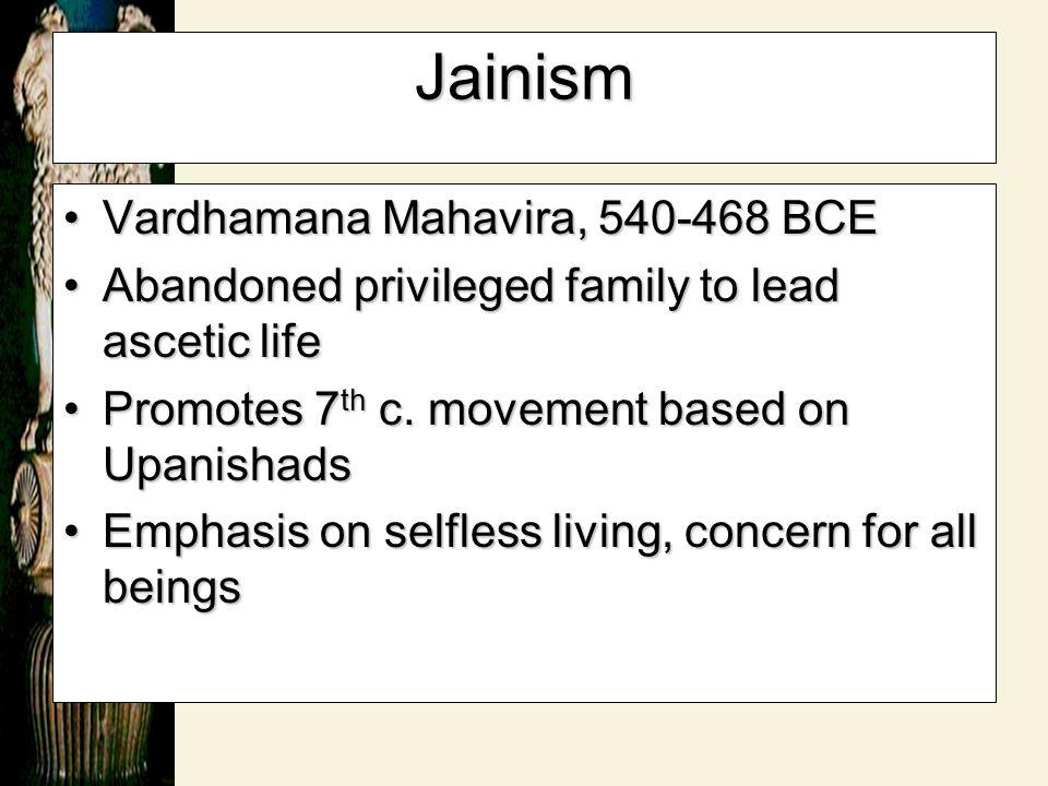 Jainism Vardhamana Mahavira, 540-468 BCE
