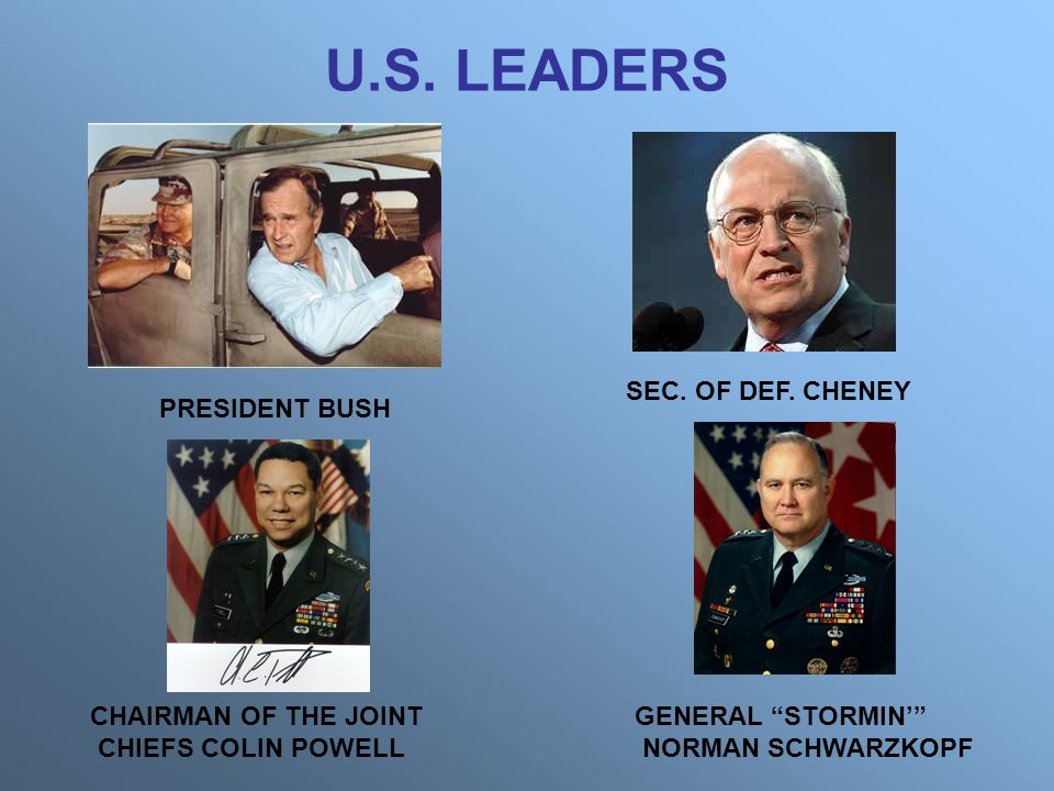 U.S. LEADERS SEC. OF DEF. CHENEY PRESIDENT BUSH CHAIRMAN OF THE JOINT
