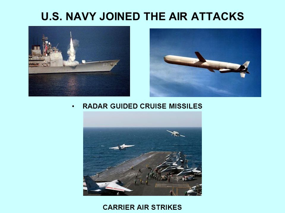 U.S. NAVY JOINED THE AIR ATTACKS